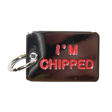 I'm Chipped Tag